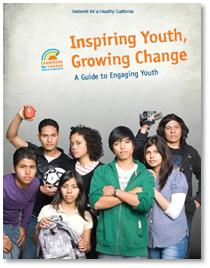 Cover artwork for the Network for a Healthy California's booklet titled Inspiring Youth, Growing Change